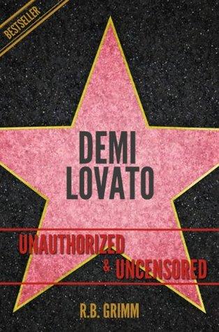 Demi Lovato Unauthorized & Uncensored