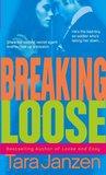 Breaking Loose by Tara Janzen