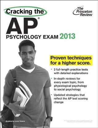 Cracking the AP Psychology Exam, 2013 Edition by The Princeton Review