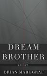 Dream Brother by Brian Marggraf