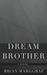 Dream Brother: A Novel