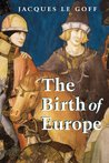 The Birth of Europe: 400-1500
