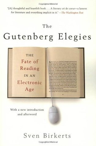 The Gutenberg Elegies: The Fate of Reading in an Electronic Age