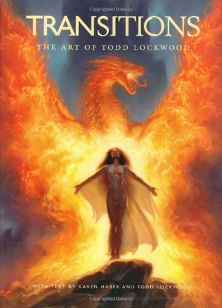Transitions: The Art of Todd Lockwood