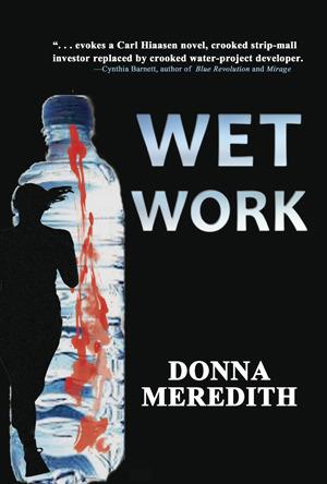 Wet Work by Donna Meredith