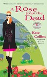 A Rose from the Dead (A Flower Shop Mysteries, #6)