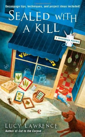 Sealed with a Kill(A Decoupage Mystery 3)