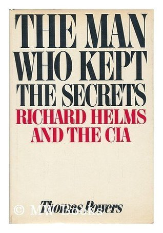 The Man Who Kept the Secrets: Richard Helms & the CIA