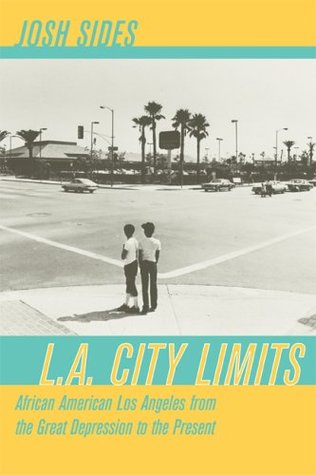l-a-city-limits-african-american-los-angeles-from-the-great-depression-to-the-present