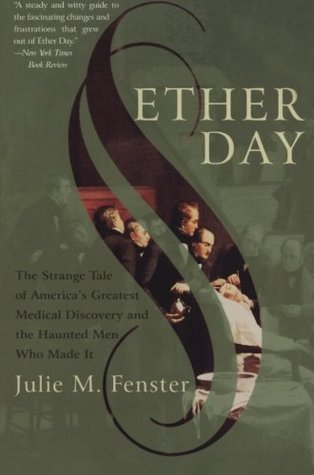 ether-day-the-strange-tale-of-america-s-greatest-medical-discovery-and-the-haunted-men-who-made-it
