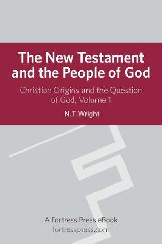 New Testament People God V1: Christian Origins And The Question Of God(Christian Origins and the Question of God 1) (ePUB)