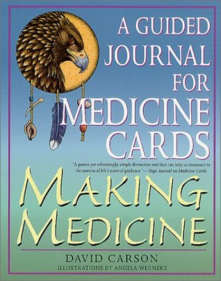 Making Medicine: A Guided Journal for Medicine Cards