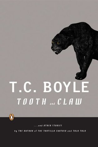 Tooth and Claw by T.C. Boyle