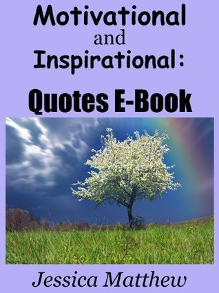 Motivational and Inspirational: Quotes E-Book (Motivational and Inspirational: Quotes Ebook)