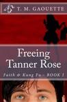 Freeing Tanner Rose (Faith & Kung Fu, #1)