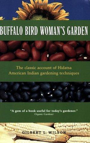 Buffalo Bird Woman's Garden by Gilbert Livingstone Wilson