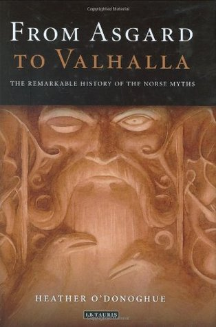 From Asgard to Valhalla: The Remarkable History of the Norse Myths