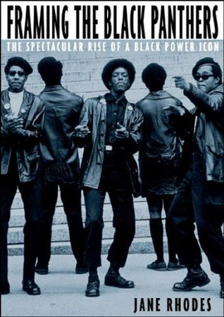 Framing the Black Panthers by Jane Rhodes