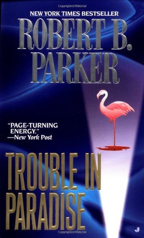 Trouble In Paradise (Jesse Stone, #2) by Robert B  Parker