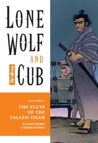 Ebook Lone Wolf and Cub, Vol. 3: The Flute of the Fallen Tiger by Kazuo Koike TXT!