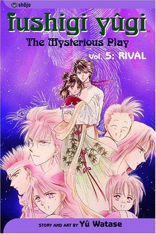 Fushigi Yugi: The Mysterious Play, Vol. 5: Rival(Fushigi Yugi: The Mysterious Play 5)