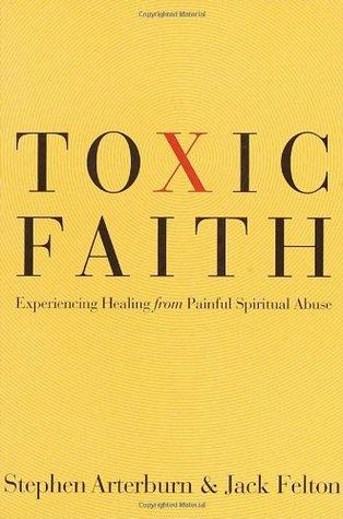 Toxic Faith by Stephen Arterburn