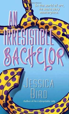 An Irresistible Bachelor (An Unforgettable Lady, #2) by Jessica Bird