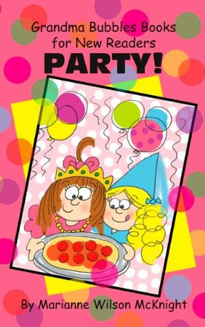 Party! (Grandma Bubbles Books for New Readers)