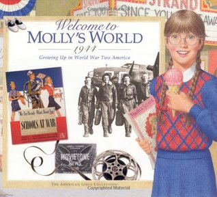 Welcome to Molly's World · 1944: Growing Up in World War Two America (American Girls Collection)
