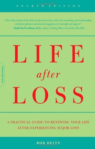life after loss a practical guide to renewing your life after