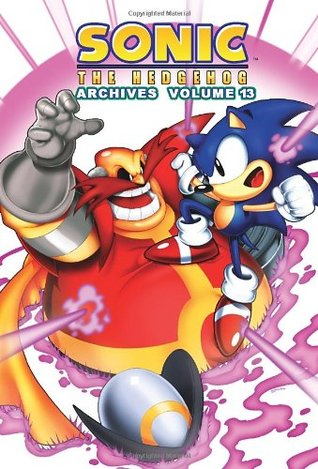 Sonic The Hedgehog Archives: Volume 13 (Sonic the Hedgehog Archives, #13)