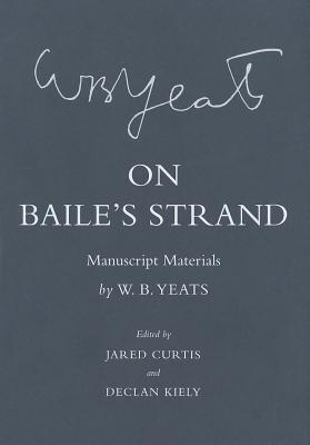 On Baile's Strand: Manuscript Materials