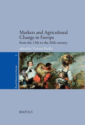 Markets and Agricultural Change in Europe from the Thirteenth Century