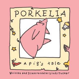 Porkelia by Lindy Tucker