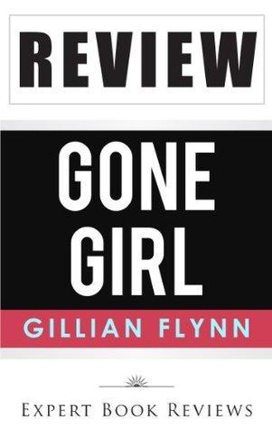 Gone Girl: by Gillian Flynn -- Review