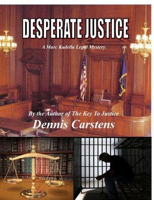 Desperate Justice (Marc Kadella Legal Mystery, #2)