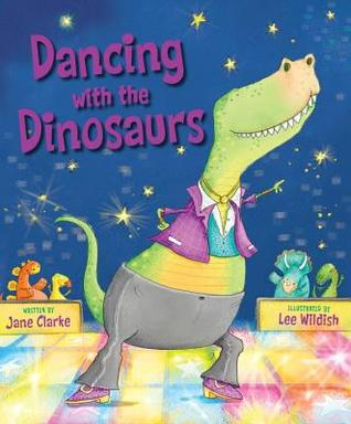 Dancing with the Dinosaurs by Jane Clarke