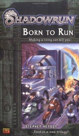 Shadowrun #1: Born to Run (A Shadowrun Novel)