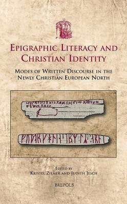 USML 04 Epigraphic Literacy and Christian Identity Zilmer: Modes of Written Discourse in the Newly Christian European North