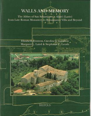 walls-and-memory-the-abbey-of-san-sebastiano-at-alatri-lazio-from-late-roman-monastery-to-renaissance-villa-and-beyond