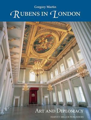 Rubens in London. Art and Diplomacy: Art and Diplomacy