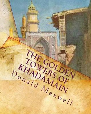 The Golden Towers of Khadamain: A Dweller in Mesopotamia