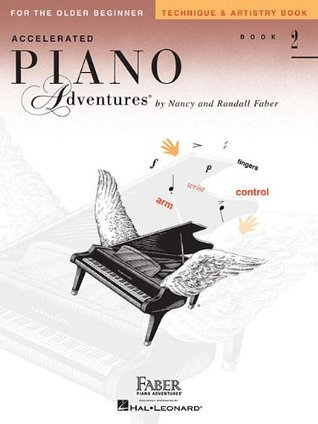 Accelerated Piano Adventures for the Older Beginner, Book 2: Technique and Artistry Book