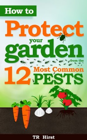 How to Protect Your Garden from the 12 Most Common...