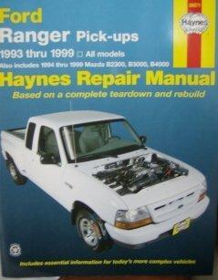 Ford Ranger & Mazda B-series pick-ups automotive repair manual 1993 thru 1999