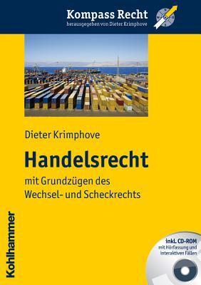 Handelsrecht: Mit Grundzugen Des Wechsel- Und Scheckrechts