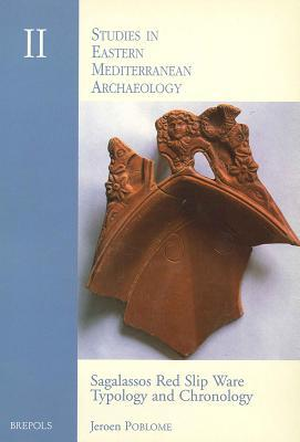 Sagalassos Red Slip Ware (Studies in Eastern Mediterranean Archaeology)
