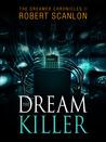 The Dream Killer by Robert Scanlon