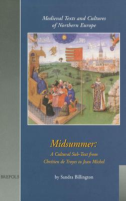 Midsummer: A Cultural Sub-Text from Chretien de Troyes to Jean Michel