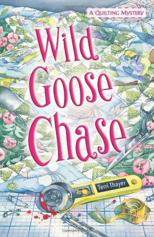 Wild Goose Chase (A Quilting Mystery, #1...